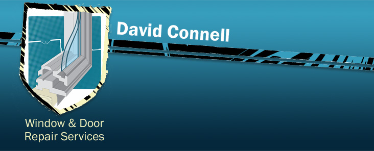 David Connell Window Repairs and Door Repair Services